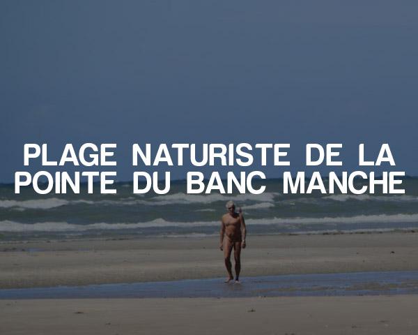 Plage Naturiste de la Pointe du Banc Manche
